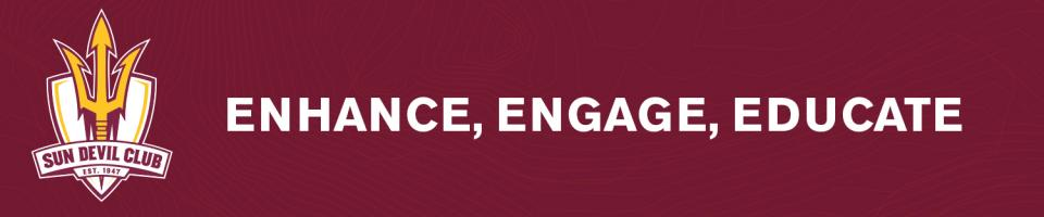 Sun Devil Club: Enhance, Engage, Educate